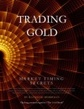Solar-Lunar Keys to Gold Prices: Secrets of a Gold Trader